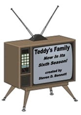 Teddy's Family, Now in it's Sixth Season! ebook by Steven D. Bennett