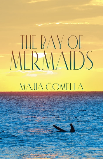 The Bay of Mermaids ebook by Majia Comella