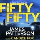Fifty Fifty - (Harriet Blue 2) audiobook by James Patterson, Candice Fox