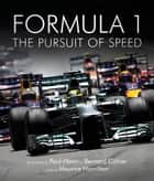 Formula One: The Pursuit of Speed - A Photographic Celebration of F1's Greatest Moments ebook by Maurice Hamilton, Paul-Henri Cahier, Cahier,...