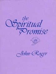 The Spiritual Promise ebook by John-Roger