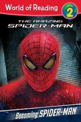 The Amazing Spider-Man: Becoming Spider-Man Level 2 Reader ebook by Disney Book Group