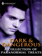Dark & Dangerous: A Collection of Paranormal Treats ebook by Julie Kenner,Susan Kearney,Julie Leto,Susan Krindard,Tanith Lee,Evelyn Vaughn