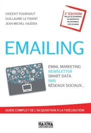 Emailing - Email marketing, newsletter, smart data, sms, réseaux sociaux... ebook by Kobo.Web.Store.Products.Fields.ContributorFieldViewModel