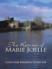 The Return of Marie Joelle ebook by Christiane Angibeau-Thompson