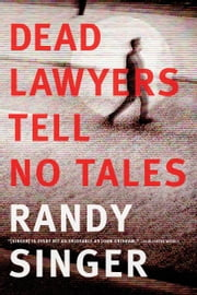 Dead Lawyers Tell No Tales ebook by Randy Singer