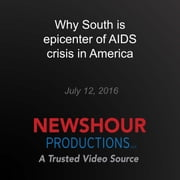 Why South is epicenter of AIDS crisis in America - End of AIDS? audiobook by PBS NewsHour