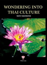 Wondering into Thai Culture ebook by Mont Redmond