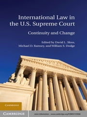 International Law in the U.S. Supreme Court ebook by David L. Sloss,Michael D. Ramsey,William S. Dodge
