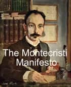 The Manifesto Montecristi by Jose Marti (Full Text)./ Annotated by Atidem Aroha. ebook by Jose Marti.