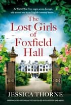 The Lost Girls of Foxfield Hall - Gripping WW2 historical fiction filled with mystery and magic ebook by