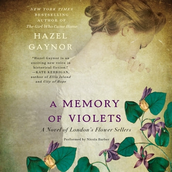 A Memory of Violets - A Novel of London's Flower Sellers audiobook by Hazel Gaynor
