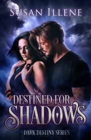 Destined for Shadows ebook by Susan Illene