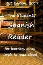 The Students Spanish Reader - for learners at all levels to read aloud ebook by Mike Greenwood