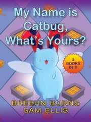 My Name is Catbug ebook by Jason James Johnson,Sam Ellis