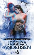 Royal House of Shadows: Part 8 of 12 ebook by Jessica Andersen