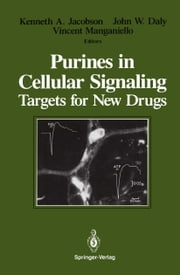 Purines in Cellular Signaling - Targets for New Drugs ebook by Kenneth A. Jacobson,John W. Daly,Vincent Manganiello