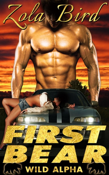 First Bear: BBW Paranormal Romance - Wild Alpha Shifter Mates, #1 eBook by Zola Bird