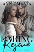 Daring Rescue ebook by Ann Omasta