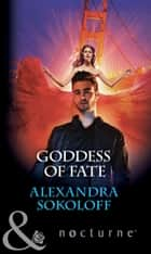 Goddess of Fate (Mills & Boon Nocturne) ebook by Alexandra Sokoloff