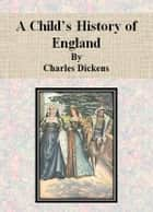 A Child's History of England by Charles Dickens ebook by Charles Dickens