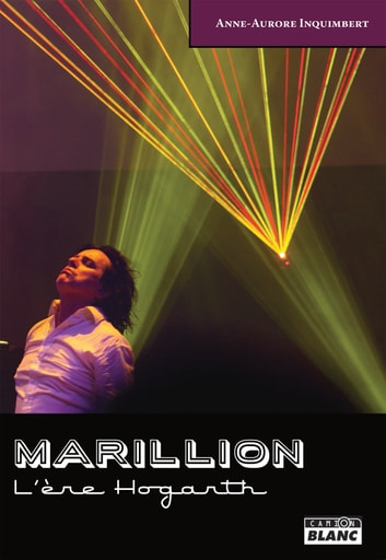 Marillion - L'ère Hogarth ebook by Anne-Aurore Inquimbert