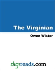 The Virginian ebook by Wister, Owen