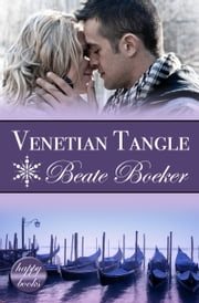 Venetian Tangle - A Christmas Romance ebook by Beate Boeker