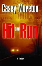 Hit and Run ebook by Casey Moreton