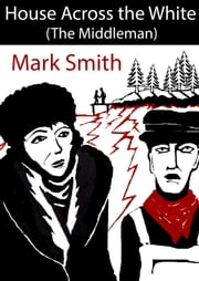 House Across The White ebook by Mark Smith