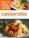 Tried & True Casseroles: Top 100 Recipes