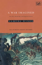 A War Imagined - The First World War and English Culture ebook by Samuel Hynes