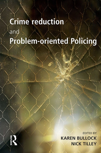 Crime Reduction and Problem-oriented Policing ebook by