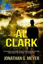 Al Clark - Al Clark, #1 ebook by Jonathan G. Meyer