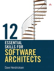 12 Essential Skills for Software Architects ebook by Hendricksen, Dave