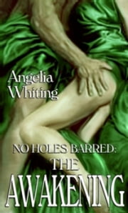 No Holes Barred: The Awakening ebook by Angelia Whiting