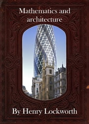 Mathematics and architecture ebook by Henry Lockworth,Eliza Chairwood,Bradley Smith