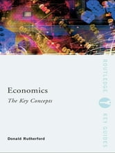 Economics: The Key Concepts ebook by Donald Rutherford
