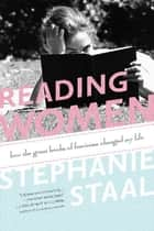 Reading Women ebook by Stephanie Staal
