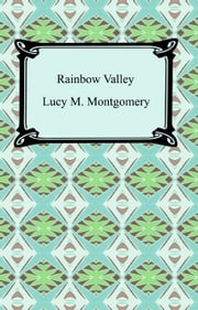 Rainbow Valley ebook by Lucy M. Montgomery