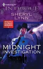 Midnight Investigation ebook by Sheryl Lynn
