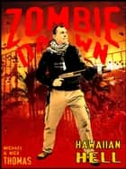 Hawaiian Hell (Zombie Dawn Stories) ebook by Michael G. Thomas, Nick S. Thomas