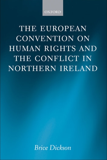 The European Convention on Human Rights and the Conflict in Northern Ireland 電子書 by Brice Dickson