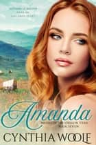 Amanda, Deutsche Version - historische westliche Romantik ebook by Cynthia Woolf