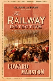 The Railway Detective ebook by Edward Marston