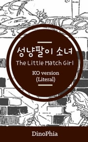 The Little Match Girl (Korean Literal Translation ver) ebook by DinoPhia
