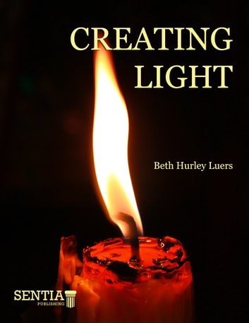 Creating Light ebook by Beth Hurley Luers