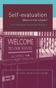 Self-Evaluation - What's In It For Schools? ebook by John MacBeath,Archie Mcglynn