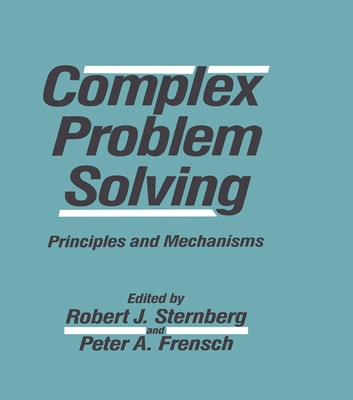 Complex Problem Solving - Principles and Mechanisms ebook by