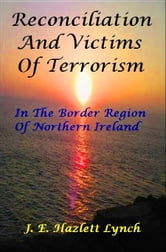Reconciliation and Victims In The Border Region Of Northern Ireland ebook by Hazlett Lynch